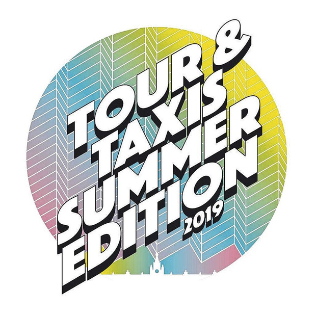 Tour & Taxis Summer Edition