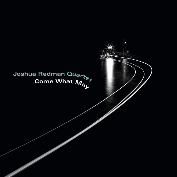 Joshua Redman Quartet, Come What May