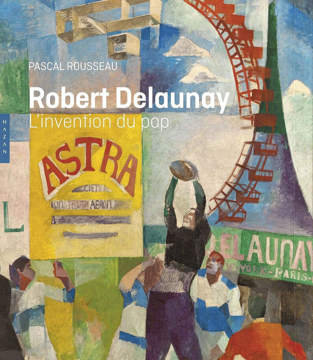 Robert Delaunay. L'invention du pop