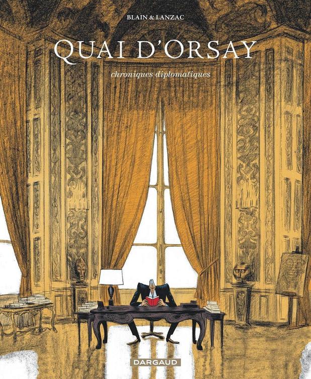 9/ Quai d'Orsay D'Abel Lanzac et Christophe Blain (2010)