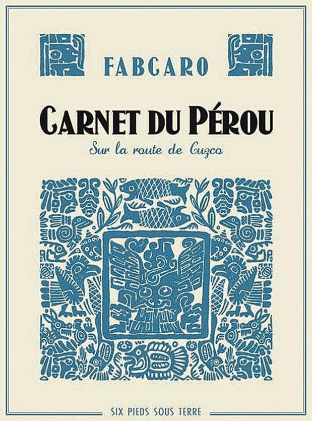 4/ Carnet du Pérou De Fabcaro (2013)
