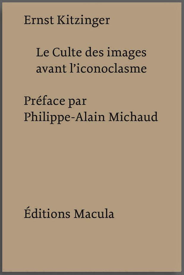 Le Culte des images avant l'iconoclasme