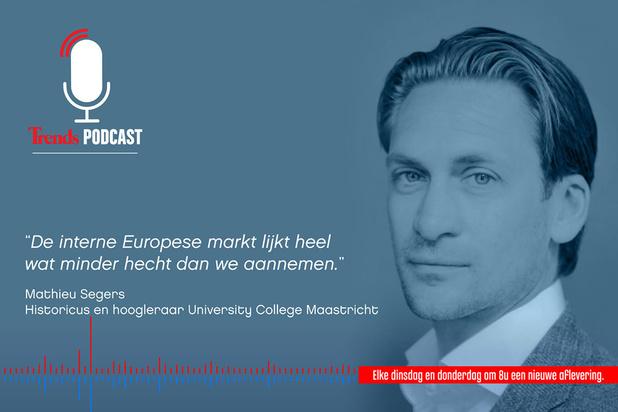 Trends Podcast met hoogleraar Mathieu Segers: 'De interne Europese markt lijkt heel wat minder hecht dan we aannemen'