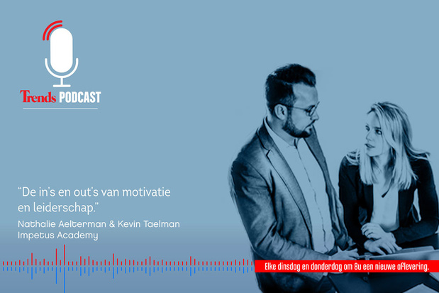 Trends Podcast met Nathalie Aelterman en Kevin Taelman over de  in's en out's van motivatie en leiderschap