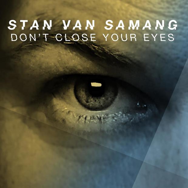 Stan van Samang brengt nieuwe single 'Don't Close Your Eyes' uit