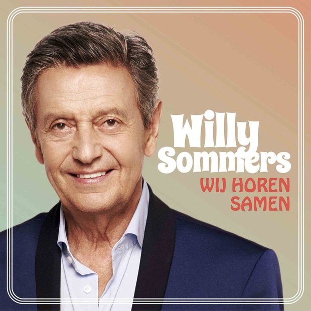 Willy Sommers brengt op vrijdag 'Wij horen samen' uit