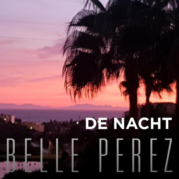 Belle Perez zingt met 'De nacht' nu ook in het Nederlands