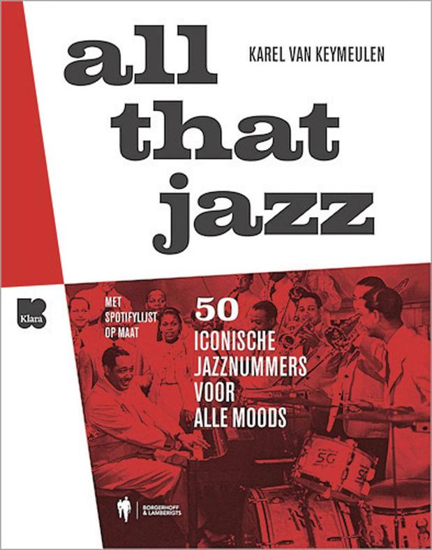 All That Jazz. 50 iconische jazznummers voor alle moods