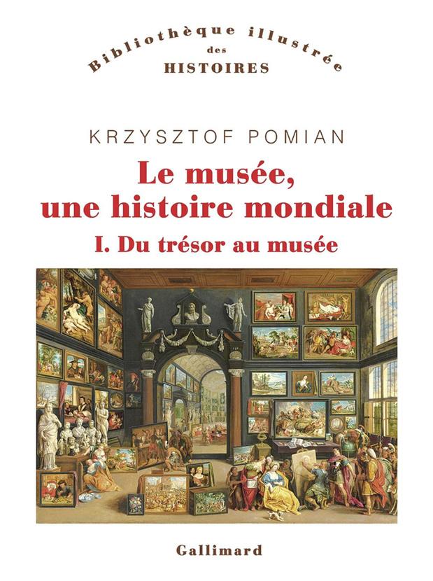 Le Musée, une Histoire mondiale - Tome 1: Du trésor au musée
