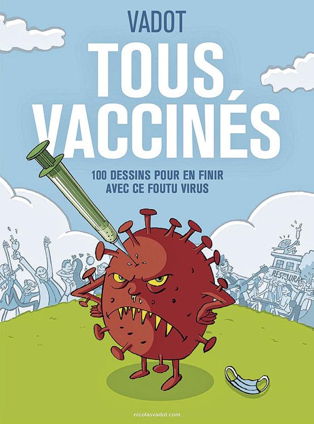 Tous vaccinés: les piqûres de Vadot