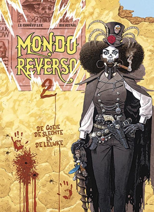 De goeie, de slechte en de lelijke (Mondo reverso 2)