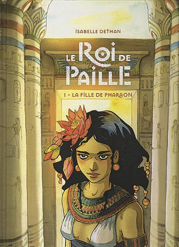 Le Roi de paille - t. 1: La fille de Pharaon