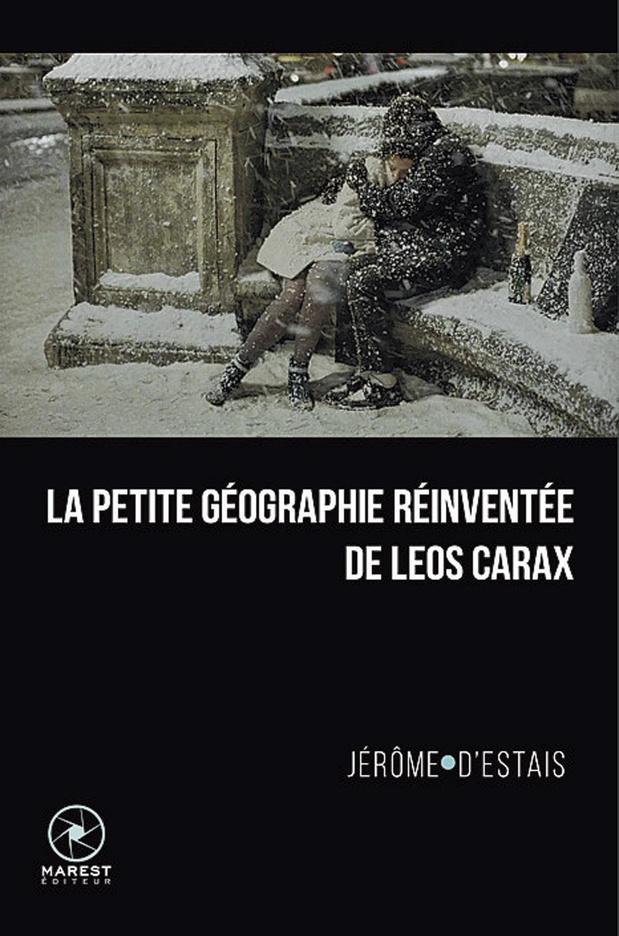 La Petite Géographie réinventée de Leos Carax