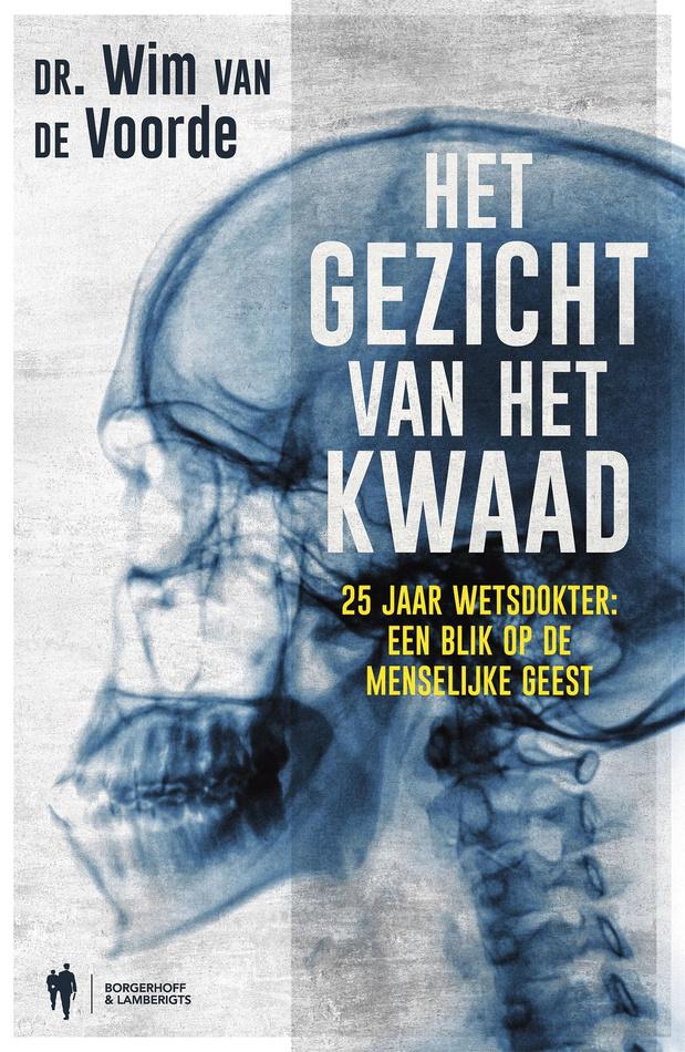Het gezicht van het kwaad - Dr. Wim van de Voorde