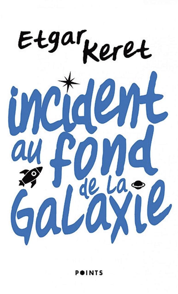 Incident au fond de la galaxie