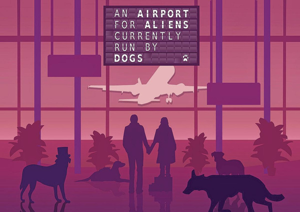 4. An Airport for Aliens Currently Run by Dogs
