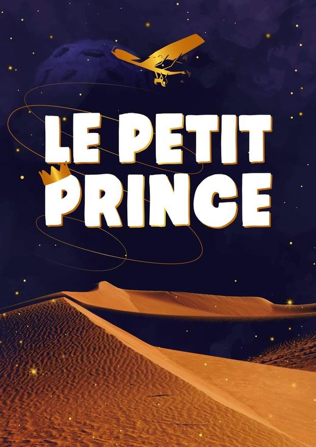 'LE PETIT PRINCE' EEN GEWELDIGE SHOW, GEBASEERD OP HET WERK VAN ANTOINE DE SAINT-EXUPÉRY