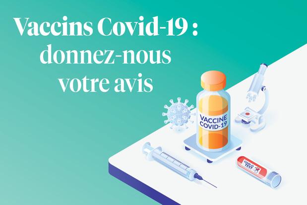 Vaccins contre le Covid-19 : donnez-nous votre avis