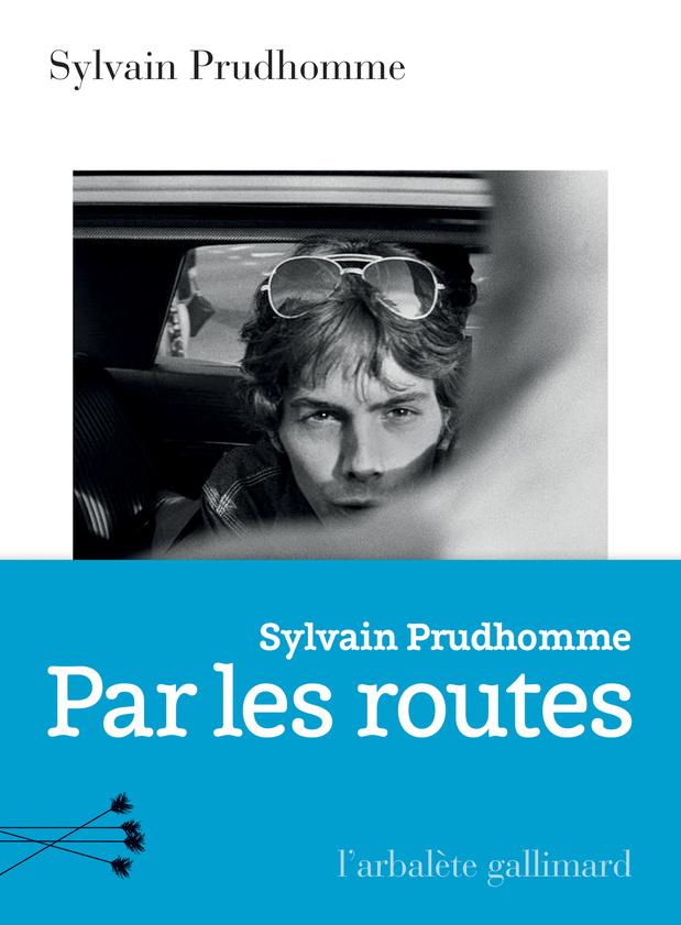 [Critique livres] Par les routes, de Sylvain Prudhomme