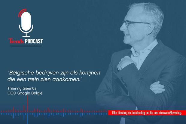 Trends Podcast: Google-topman Thierry Geerts over de digitalisering in België
