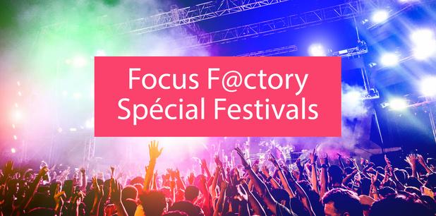 Cette semaine, Focus Factory vous offre des places de Festivals !