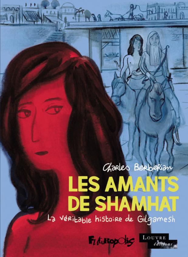 [la bd de la semaine] Les Amants de Shamhat, de Charles Berberian