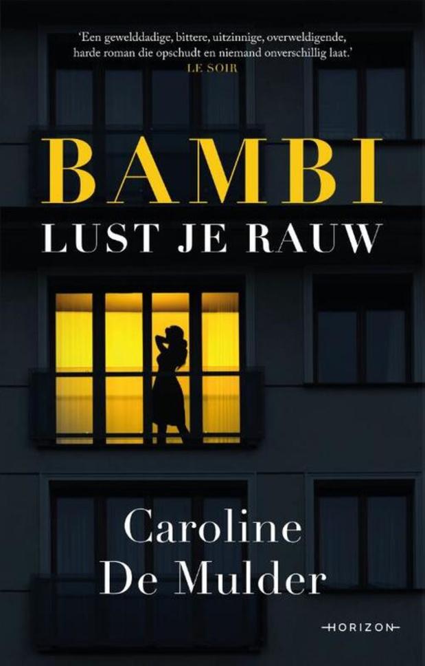 'Bambi Lust Je Rauw' van Caroline De Mulder: 'de hel kan niet kouder zijn'