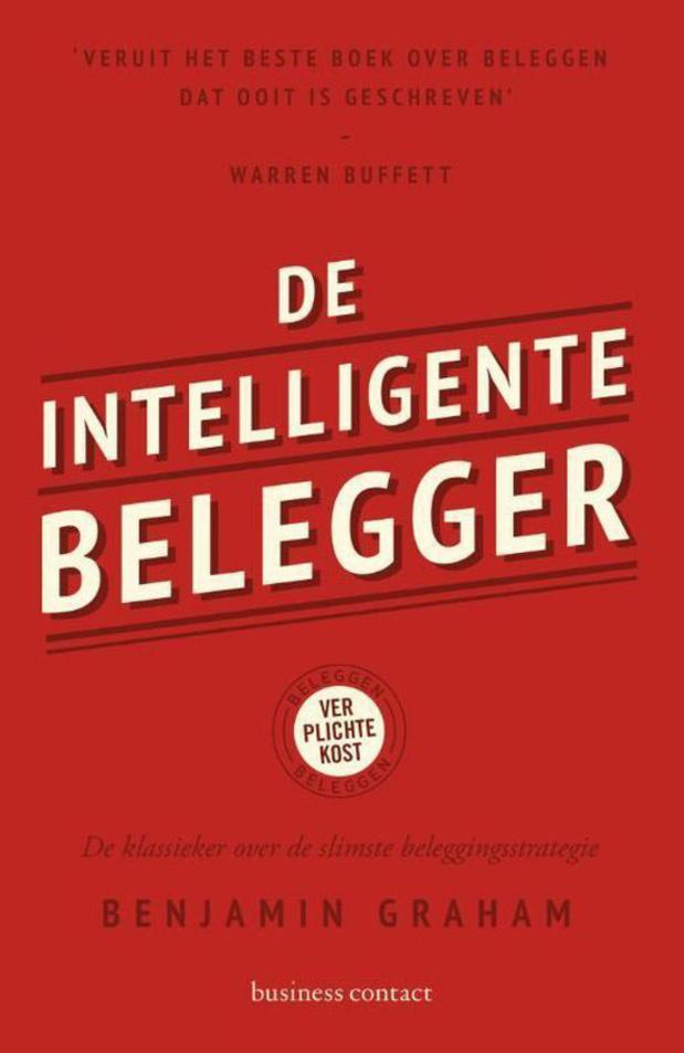 Het geldboek van Danny Reweghs (directeur strategie en analyse van Inside Beleggen): De intelligente belegger - Benjamin Graham