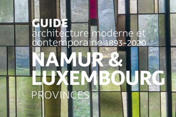 Livre : Guide d'architecture moderne et contemporaine des provinces de Namur et Luxembourg