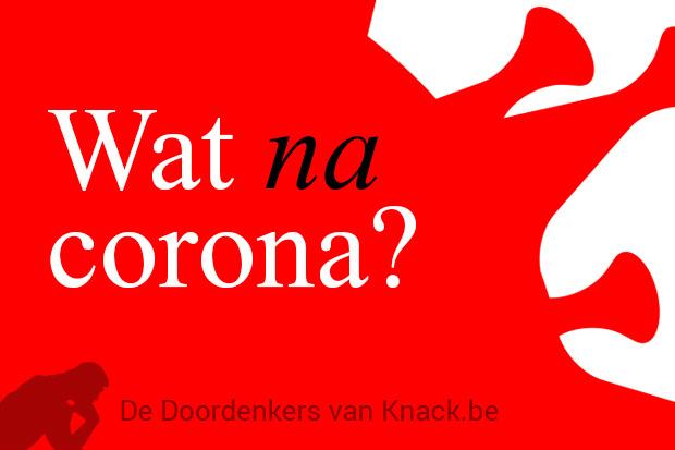 De Doordenkers van Knack.be: Wat na corona?