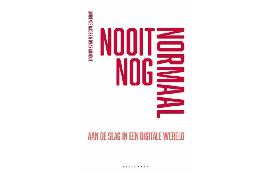 Voorpublicatie: 'Nooit nog normaal - Aan de slag in een digitale wereld'