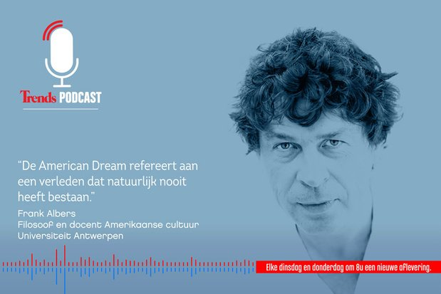 Trends Podcast met Frank Albers: ''The American Dream' haalt de druk van de ketel'