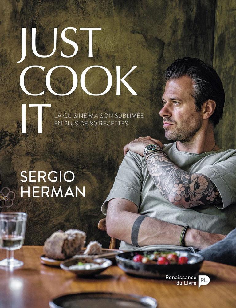 Just Cook It, par Sergio Herman, Renaissance du Livre, 255 pages., SDP