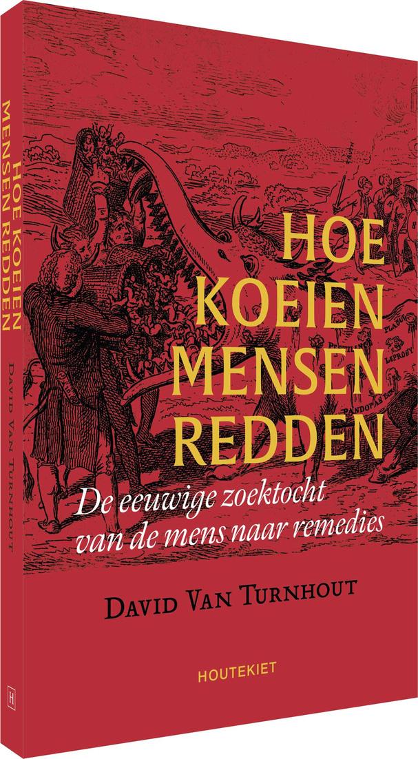 David Van Turnhout, Hoe koeien mensen redden de eeuwige zoektocht van de mens naar remedies, Houtekiet, 255 p., Houtekiet