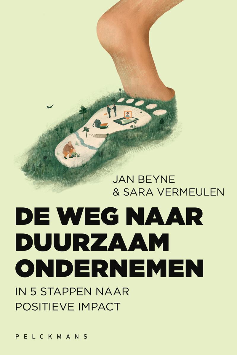 Jan Beyne en Sara Vermeulen, De weg naar duurzaam ondernemen, Pelckmans, 22 p., Pelckmans