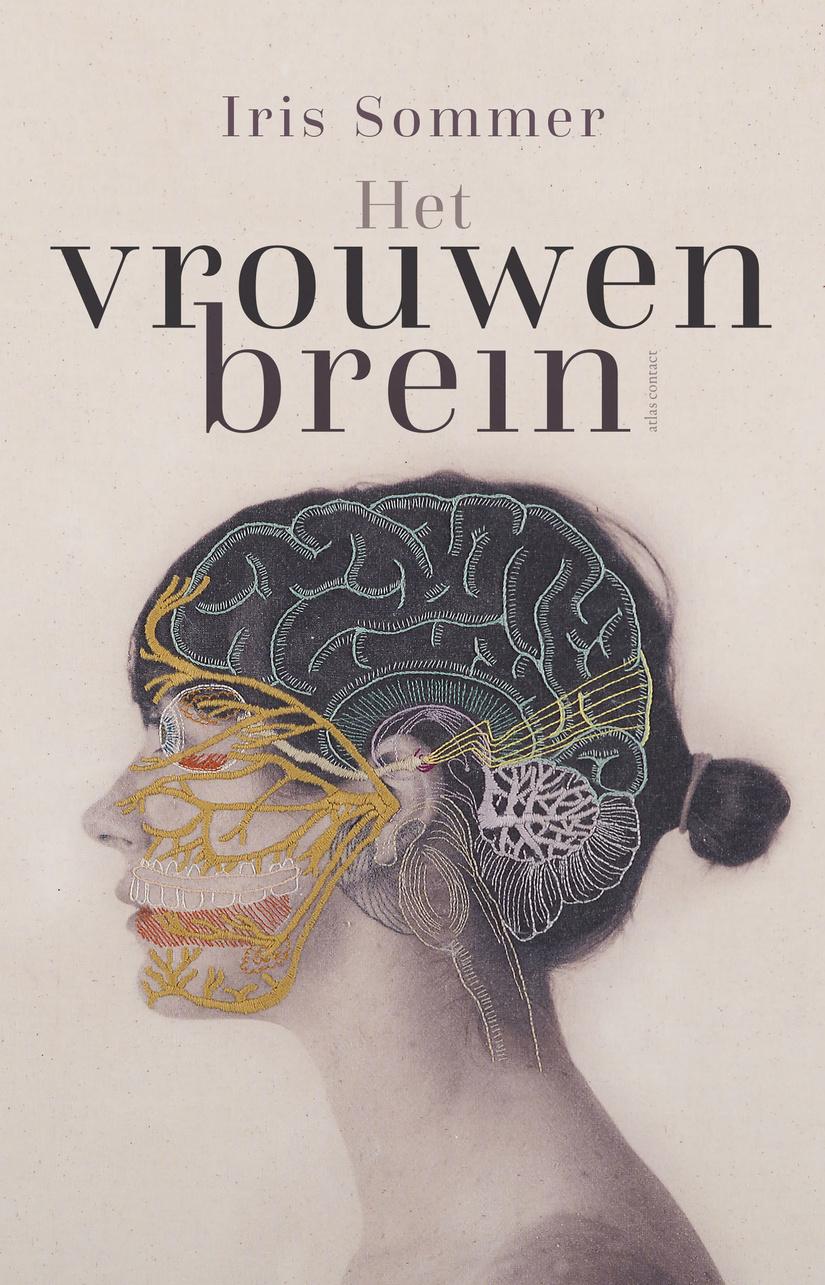 Het Vrouwenbrein, Iris Sommer, ISBN 9789045042725, uitgeverij Atlas Contact, 21,99 euro.