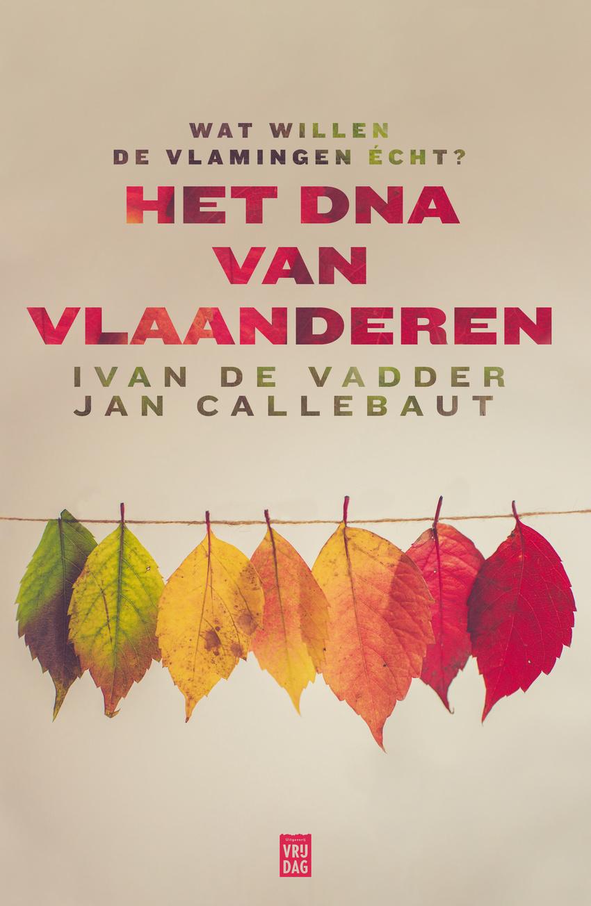 Het DNA van Vlaanderen,, Jan Callebaut en Ivan De Vadder,Het DNA van Vlaanderen, Uitgeverij Vrijdag, Antwerpen, 328 blz., 25 euro