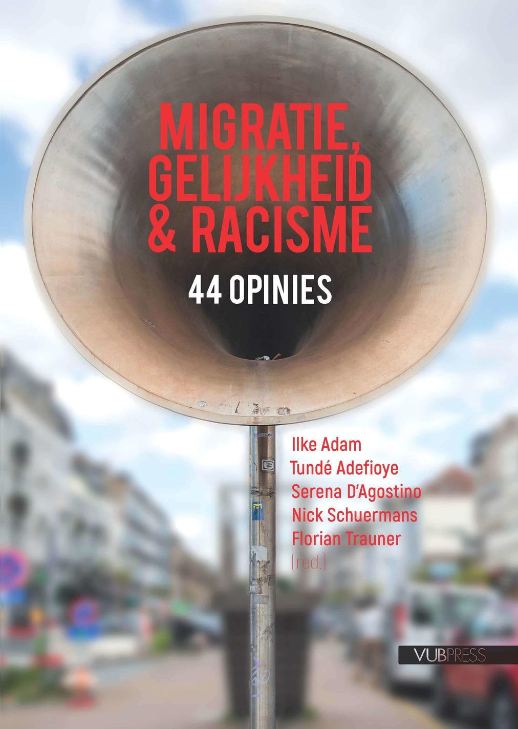"""""""Migration, Equality & Racism. 44 Opinions"""", is het werk van de denktank POINcaré van de Vrije Universiteit Brussel (VUB) in samenwerking met de interdisciplinaire onderzoeksgroep BIRMM. Het boek werd gecreëerd onder leiding van Ilke Adam, Tundé Adefioye, Serena D'Agostino, Nick Schuermans en Florian Trauner."""