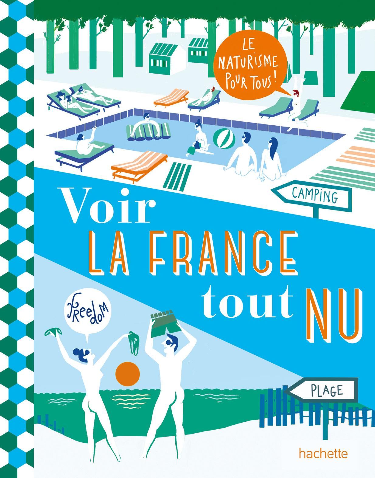 Voir la France tout nu, éditions Hachette, juin 2021, DR