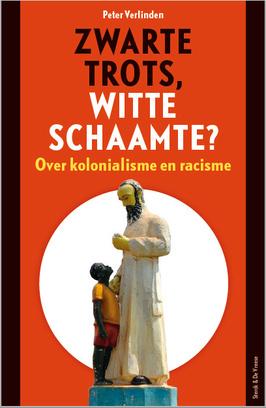 Zwarte Trots, Witte Schaamte - Over Kolonisatie en Racisme van Peter Verlinden., .